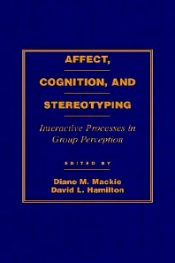 Affect, Cognition and Stereotyping - 1st Edition - ISBN: 9780124644106, 9780080885797