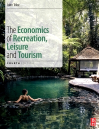 The Economics of Recreation, Leisure and Tourism - 4th Edition - ISBN: 9780080890500