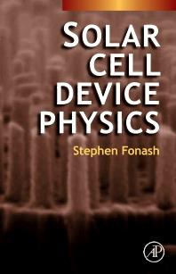 Solar Cell Device Physics, 2nd Edition,Stephen Fonash,ISBN9780080912271