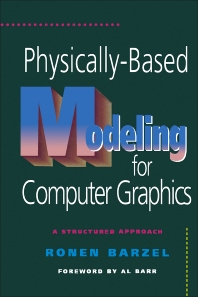 Physically-Based Modeling for Computer Graphics - 1st Edition - ISBN: 9780120798803, 9780080916446