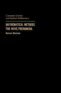 Mathematical Methods for Wave Phenomena - 1st Edition - ISBN: 9780121056506, 9780080916958