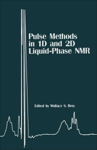 Pulse Methods in 1D & 2D Liquid-Phase NMR - 1st Edition - ISBN: 9780121331559, 9780080917030