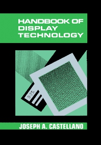 Handbook of Display Technology - 1st Edition - ISBN: 9780121634209, 9780080917245