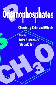 Cover image for Organophosphates Chemistry, Fate, and Effects