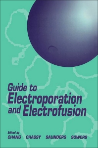 Guide to Electroporation and Electrofusion - 1st Edition - ISBN: 9780121680411, 9780080917276