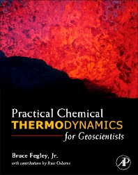 Practical Chemical Thermodynamics for Geoscientists, 1st Edition,Bruce Fegley, Jr.,ISBN9780080918143