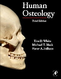 Human Osteology - 3rd Edition - ISBN: 9780123741349, 9780080920856