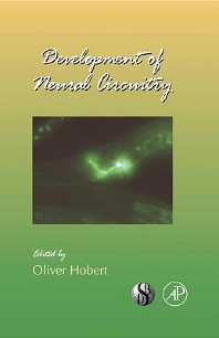 Development of Neural Circuitry, 1st Edition,Oliver Hobert,ISBN9780080922614