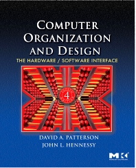 Computer Organization and Design, Fourth Edition, 4th Edition,David Patterson,John Hennessy,ISBN9780080922812