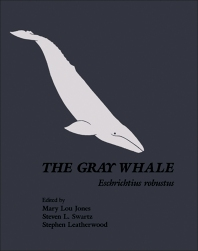 The Gray Whale: Eschrichtius Robustus - 1st Edition - ISBN: 9780080923727