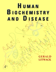 Human Biochemistry and Disease, 1st Edition,Gerald Litwack,Gerald Litwack,ISBN9780080924359