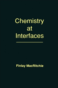 Chemistry at Interfaces - 1st Edition - ISBN: 9780124647855, 9780080924427