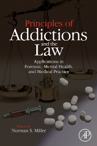 Principles of Addictions and the Law, 1st Edition,Norman S. Miller,ISBN9780080924762