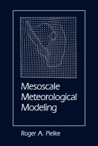 Mesoscale Meteorological Modeling - 1st Edition - ISBN: 9780125548205, 9780080925264