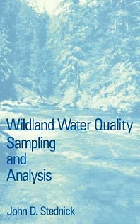 Wildland Water Quality Sampling and Analysis - 1st Edition - ISBN: 9780126641004, 9780080926032