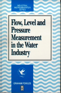 Cover image for Flow, Level and Pressure Measurement in the Water Industry