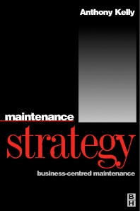 Maintenance Strategy - 1st Edition - ISBN: 9780750624176, 9780080938394