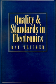 Quality and Standards in Electronics - 1st Edition - ISBN: 9780750625319, 9780080938431