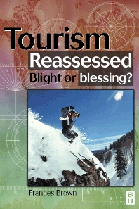Tourism Reassessed: Blight or Blessing - 1st Edition - ISBN: 9780750647052