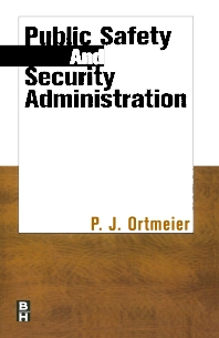 Public Safety and Security Administration - 1st Edition - ISBN: 9780750670791, 9780080940991