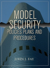 Model Security Policies, Plans and Procedures - 1st Edition - ISBN: 9780750671835, 9780080941011