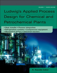 Ludwig's Applied Process Design for Chemical and Petrochemical Plants - 4th Edition - ISBN: 9780750685245, 9780080942421