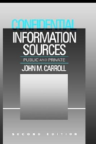 Confidential Information Sources - 2nd Edition - ISBN: 9780750690188, 9780080943640