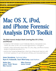 Mac OS X, iPod, and iPhone Forensic Analysis DVD Toolkit, 1st Edition,Jesse Varsalone,ISBN9780080949185