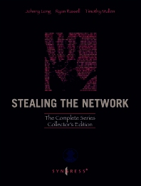 Stealing the Network: The Complete Series Collector's Edition, Final Chapter, and DVD, 1st Edition,Johnny Long,Ryan Russell,Timothy Mullen,ISBN9780080949208