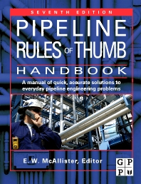Pipeline Rules of Thumb Handbook, 7th Edition,E.W. McAllister,ISBN9780080949437