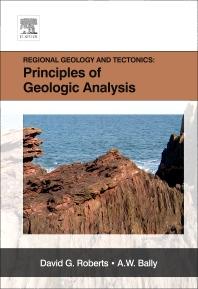 Regional Geology and Tectonics: Principles of Geologic Analysis, 1st Edition,David G. Roberts,A.W. Bally,ISBN9780080951867