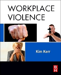 Workplace Violence, 1st Edition,Kim Kerr,ISBN9780080959214
