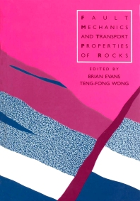 Fault Mechanics and Transport Properties of Rocks, 1st Edition,Brian Evans,Teng-fong Wong,ISBN9780080959894