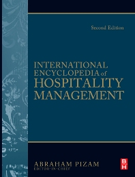 International Encyclopedia of Hospitality Management 2nd edition - 2nd Edition - ISBN: 9781856177146
