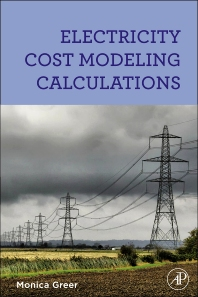 Electricity Cost Modeling Calculations , 1st Edition,Monica Greer,ISBN9780080961354