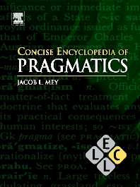 Concise Encyclopedia of Pragmatics, 2nd Edition,J.L. Mey,ISBN9780080962979
