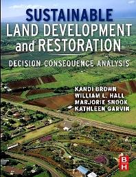 Sustainable Land Development and Restoration , 1st Edition,Kandi Brown,William Hall,Marjorie Hall Snook,Kathleen Garvin,ISBN9780080963013