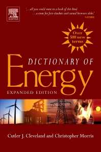 Dictionary of Energy, 1st Edition,Cutler J. Cleveland,Christopher Morris,ISBN9780080964911