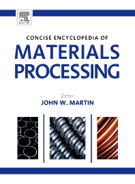 The Concise Encyclopedia of Materials Processing, 1st Edition,John Martin,ISBN9780080964928