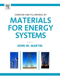 Concise Encyclopedia of Materials for Energy Systems, 1st Edition,John Martin,ISBN9780080964966