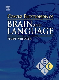Concise Encyclopedia of Brain and Language, 1st Edition,Harry Whitaker,ISBN9780080964997