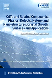Cover image for CdTe and Related Compounds; Physics, Defects, Hetero- and Nano-structures, Crystal Growth, Surfaces and Applications