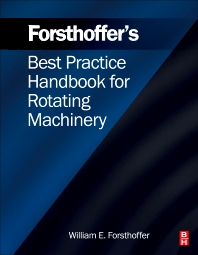 Cover image for Forsthoffer's Best Practice Handbook for Rotating Machinery
