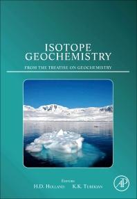 Isotope Geochemistry, 1st Edition,Heinrich D Holland,Karl Turekian,ISBN9780080967110