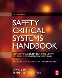 Safety Critical Systems Handbook, 1st Edition,David Smith,Kenneth Simpson,ISBN9780080967813