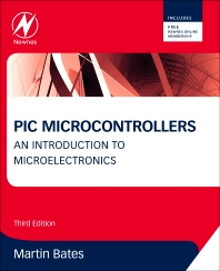 PIC Microcontrollers, 3rd Edition,Martin Bates,ISBN9780080969114