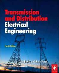 Transmission and Distribution Electrical Engineering, 4th Edition,Colin Bayliss,Brian Hardy,ISBN9780080969121