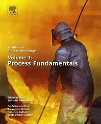 Cover image for Treatise on Process Metallurgy, Volume 1: Process Fundamentals