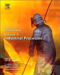 Treatise on Process Metallurgy, Volume 3: Industrial Processes, 1st Edition,Seshadri Seetharaman,ISBN9780080969893