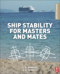 Ship Stability for Masters and Mates, 7th Edition,Bryan Barrass,Capt D R Derrett,ISBN9780080970936